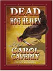 img - for By Carol Caverly - Dead in Hog Heaven (Thea Barlow Series) (2000-12-16) [Hardcover] book / textbook / text book