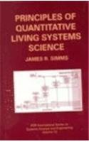 Principles of Quantitative Living Systems Science (IFSR International Series on Systems Science and Engineering)