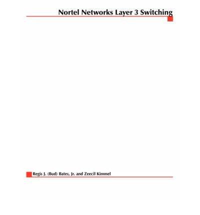 nortel-networks-layer-3-switching-author-regis-j-bates-oct-2000