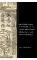 A Best-Selling Hebrew Book of the Modern Era: The Book of the Covenant of Pinhas Hurwitz and Its Remarkable Legacy (Stroum Lectures in Jewish Studies)