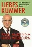 Liebeskummer: Ich heile dein gebrochenes Herz - Paul McKenna