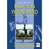 Ride with your mind: Perfekt reiten mit der Wanless-Methode