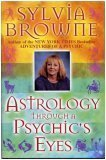 Astrology Through a Psychic's Eyes (0739413988) by Browne, Sylvia