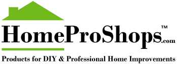 HomeProShops.com - Products for DIY Professional Home Improvements