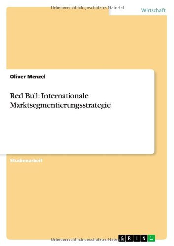 Red Bull: Internationale Marktsegmentierungsstrategie (German Edition)