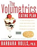 img - for The Volumetrics Eating Plan - Techniques and Recipes for Feeling Full with Fewer Calories book / textbook / text book