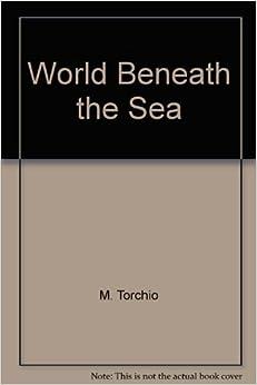 World Beneath the Sea: M. Torchio: 9780517120415: Amazon.com: Books