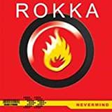 Rokka - Nevermind - Clubtraxx Records - 013