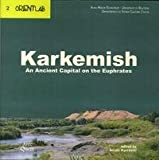img - for Karkemish. An Ancient Capital on the Euphrates. book / textbook / text book
