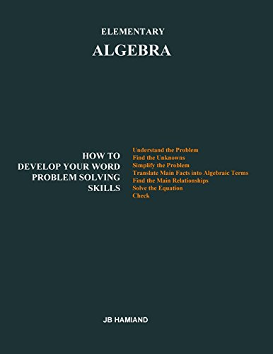 Elementary  ALGEBRA: How  to Develop Your Word Problem Solving Skills