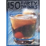 150 Party Drinks ~ *