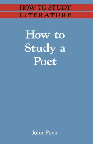 How to Study a Poet (How to Study Literature)