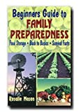 img - for Beginners Guide to Family Preparedness - This Book Is Wonderful for Getting You Ready for a Disaster. Helps You Know What to Do with Food, Clothing and Other Things You May Need. book / textbook / text book