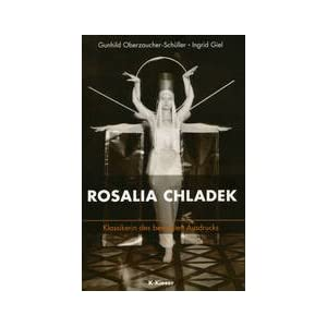 Rosalia Chladek: Klassikerin des bewegten Ausdrucks