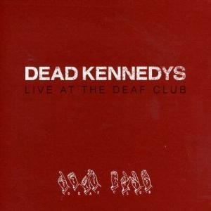 LIVE AT THE DEAF CLUB LP (VINYL ALBUM) UK LET THEM EAT VINYL 2013 by DEAD KENNEDYS