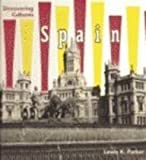 Spain (Discovering Cultures) (0761415203) by Parker, Lewis K.