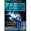 Dark Secrets of the Black Sea: Uncovering the Roots of Early Civilization 3 DVD Special Edition