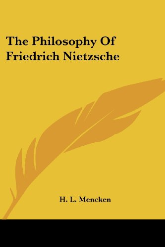 The Philosophy Of Friedrich Nietzsche (Kessinger Publishing's Rare Reprints)