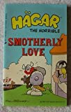 Smotherly Love (Hagar the Horrible)