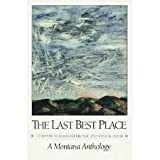 The Last Best Place - A Montana Anthology