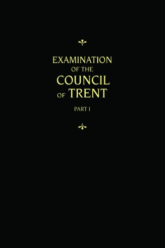 Chemnitz's Works, Volume 1 (Examination of the Council of Trent I)