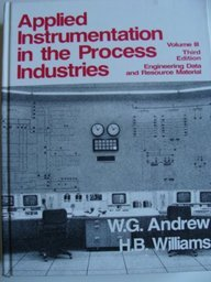 Applied Instrumentation in the Process Industries : Volume 3 Third Edition Engineering Data and Resource Manual