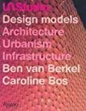 img - for UN Studio: Design Models - Architecture, Urbanism, Infrastructure book / textbook / text book