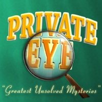 Private Eye: Greatest Unsolved Mysteries [Download]