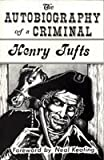 img - for The Autobiography of a Criminal by Henry Tufts (1993-04-04) book / textbook / text book