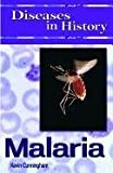 Kevin Cunningham Diseases in History: Malaria