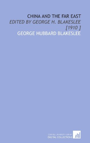 China and the Far East: Edited by George H. Blakeslee [1910 ]