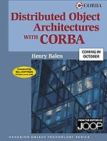 Distributed Object Architectures With Corba (Sigs: Managing Object Technology)