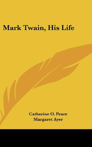 Mark Twain, His Life