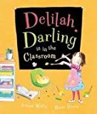 Delilah Darling is in the Classroom Jeanne Willis