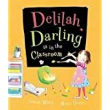 Delilah Darling is in the Classroomby Jeanne Willis