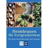 """Heimbrauen f�r Fortgeschrittene: Ein Buch f�r Bierfreunde und Genie�ervon """"Hagen Rudolph"""""""