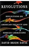 Revolutions: Reflections on American Equality and Foreign Liberations (0674768051) by Davis, David Brion