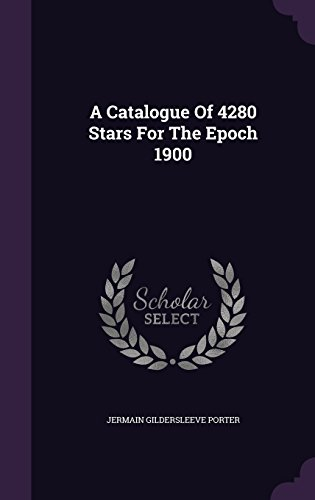 A Catalogue Of 4280 Stars For The Epoch 1900