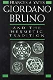 Giordano Bruno and the Hermetic tradition (0226950034) by Yates, Frances Amelia