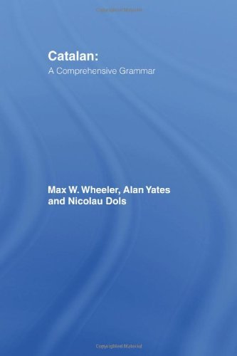Catalan: A Comprehensive Grammar (Routledge Comprehensive Grammars)