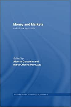 Money And Markets: A Doctrinal Approach (Routledge Studies In The History Of Economics)