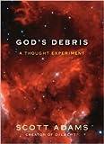 God's Debris Publisher: Andrews McMeel Publishing