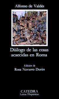 Dialogo de las cosas acaecidas en Roma (Spanish Edition)