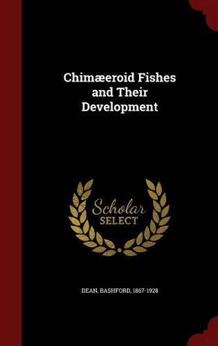 Chimæeroid Fishes and Their Development