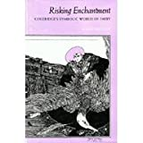 img - for Risking Enchantment: Coleridge's Symbolic World of Faery book / textbook / text book