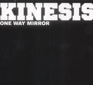 One Way Mirror by Kinesis
