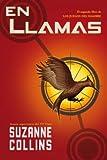 Suzanne Collins En Llamas = Catching Fire (Juegos del Hambre)