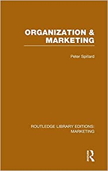Routledge Library Editions: Marketing (27 Vols): Organization And Marketing (RLE Marketing)