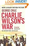 Charlie Wilson's War: The Story of th...