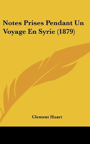 Notes Prises Pendant Un Voyage En Syrie (1879)